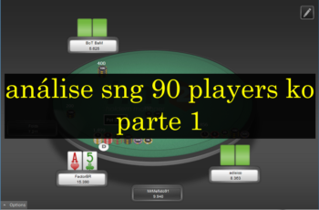 Review SnG $1,5 90 Players KO – Parte 1