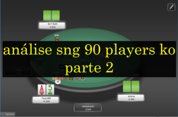 Review SnG $1,5 90 Players KO – Parte 2